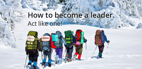 persoonlijk leiderschap_How to become a leader. Act like one